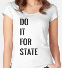 DO IT FOR STATE (College Merch) Women's Fitted Scoop T-Shirt