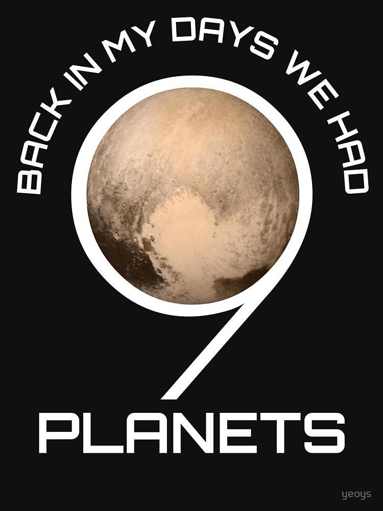 Back In My Day We Had Nine Planets - Astronomy And Space Gift by yeoys
