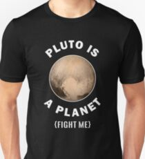 Pluto Is A Planet Fight Me - Astronomy And Space Gift Slim Fit T-Shirt