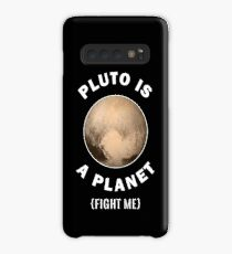 Pluto Is A Planet Fight Me - Astronomy And Space Gift Hülle & Klebefolie für Samsung Galaxy