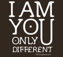 I am you, only different. (REMIX)