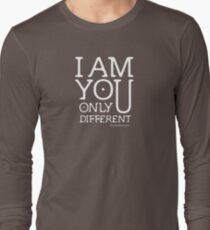 I am you, only different. (REMIX) Long Sleeve T-Shirt