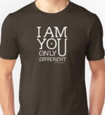 I am you, only different. (REMIX) Unisex T-Shirt