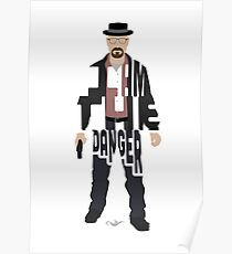 I Am The Danger Heisenberg From Breaking Bad Poster