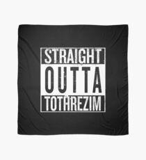 Straight outta Tothrezim Scarf