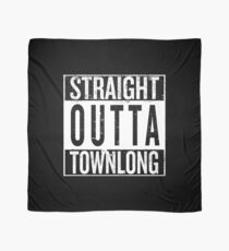 Straight outta Townlong Scarf