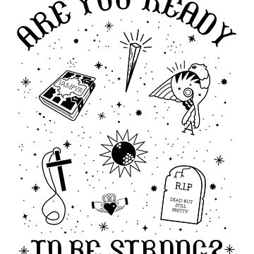 Are You Ready to Be Strong BuffyTattoo Style Graphic by TotalTeeGeek