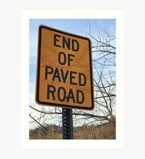 End of the road... Art Print