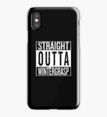 Straight outta Wintergrasp iPhone Case