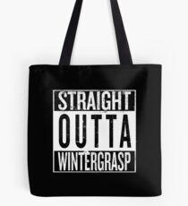 Straight outta Wintergrasp Tote Bag
