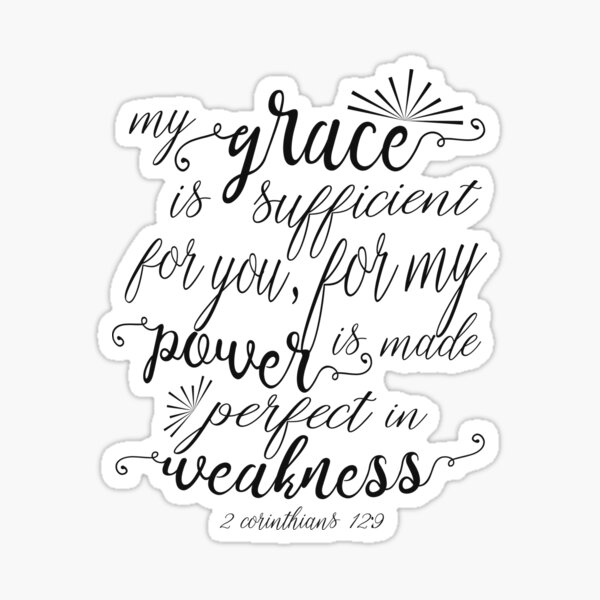 My Grace is Sufficient for you - 2 Corinthians 2:9 Sticker
