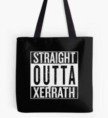 Straight outta Xerrath Tote Bag
