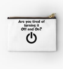Are you tired of turning it on and off? Studio Pouch