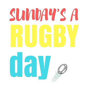 Sunday is a Rugby Day by RugbaeStash
