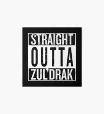 Straight outta Zuldrak Art Board