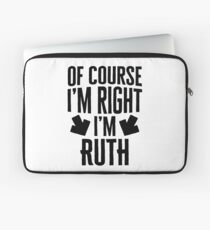 I'm Right I'm Ruth Sticker & T-Shirt - Gift For Ruth Laptoptasche