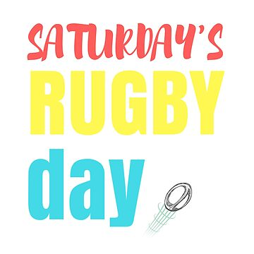 Saturday is Rugby Day by RugbaeStash