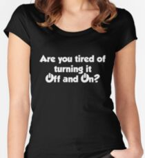 Are you tired of turning it on and off? Women's Fitted Scoop T-Shirt