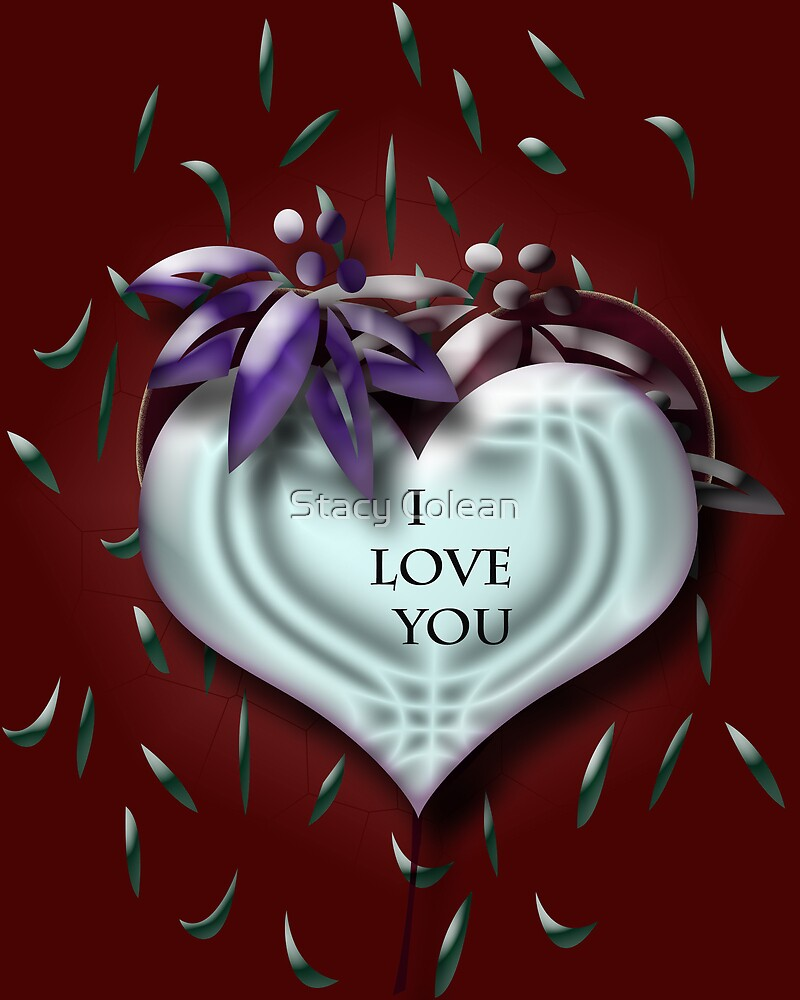 I LOVE YOU by Stacy Colean