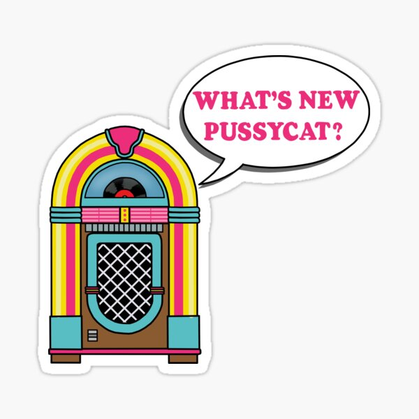 What's New Pussycat? Sticker