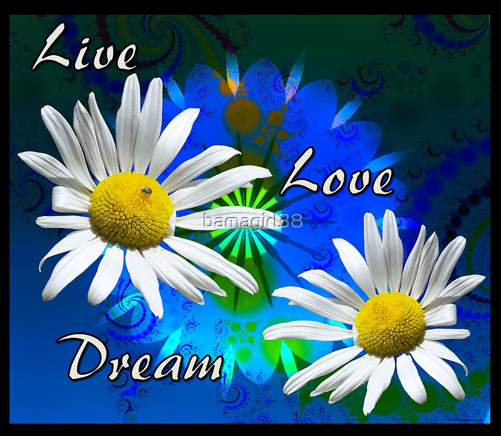 Live, Love, Dream 2009 by bamagirl38