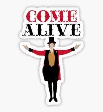 Come Alive- Full Color  Sticker