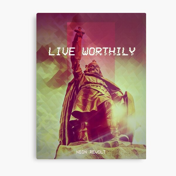 Live Worthily - Alfred the Great Metal Print