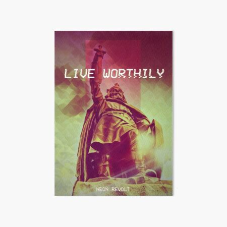 Live Worthily - Alfred the Great Art Board Print