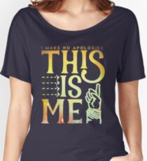 This Is Me (I make no apologies) Women's Relaxed Fit T-Shirt