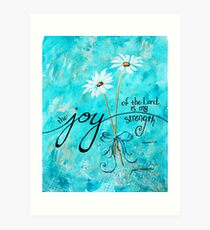 The Joy of the Lord is my Strength by Jan Marvin Art Print
