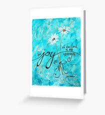 The Joy of the Lord is my Strength by Jan Marvin Greeting Card