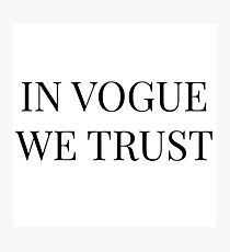 In Vogue We Trust Photographic Print