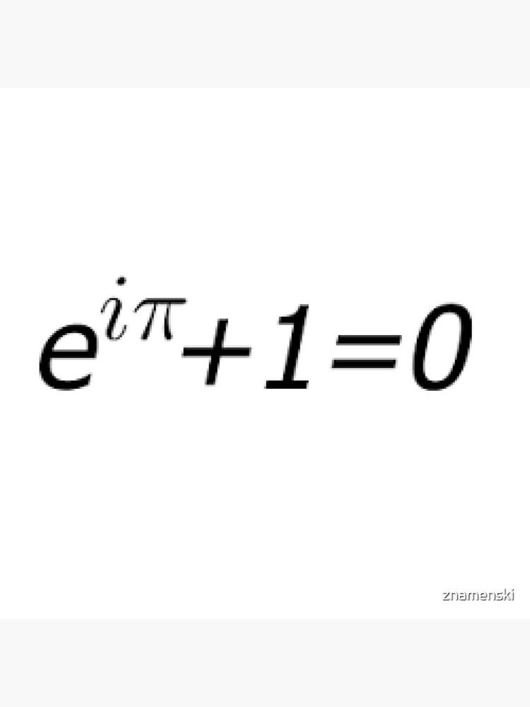 Euler's Identity, Math, Mathematics, Science, formula, equation, #Euler's #Identity by znamenski
