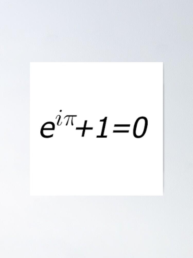 Alternate view of Euler's Identity, Math, Mathematics, Science, formula, equation, #Euler's #Identity Poster