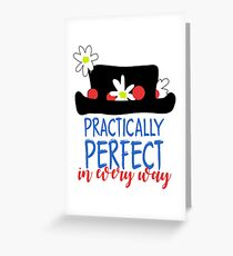 Practically Perfect In Every Way Greeting Card