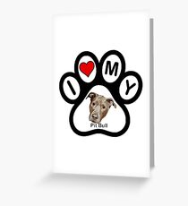 I Love My Pit Bull! Greeting Card