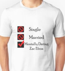Mentally Dating Zac Efron Unisex T-Shirt