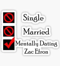 Mentally Dating Zac Efron Sticker