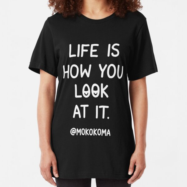Life Is How You Look At It (White) Slim Fit T-Shirt