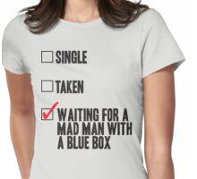 DOCTOR WHO WAITING FOR A MAN MAN WITH A BLUE BOX Womens Fitted T-Shirt