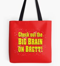Big Brain on Brett Tote Bag