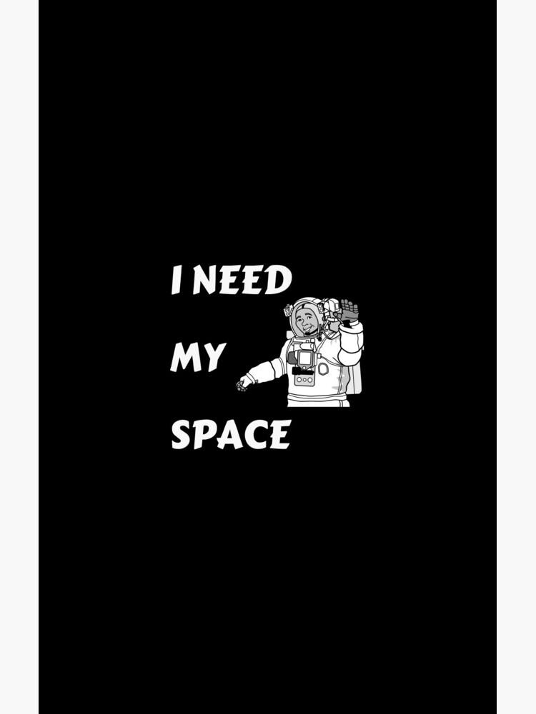 I need my space by RajaArslan321