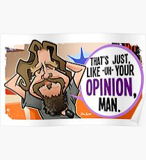 Your Opinion, Man Poster