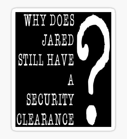 Jared Security Clearance Sticker