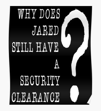 Jared Security Clearance Poster