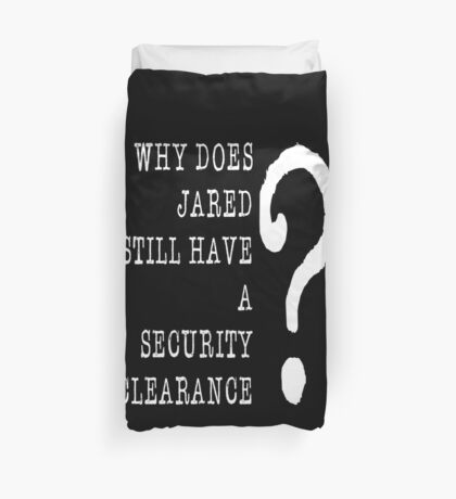 Jared Security Clearance Duvet Cover