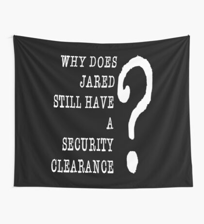 Jared Security Clearance Wall Tapestry