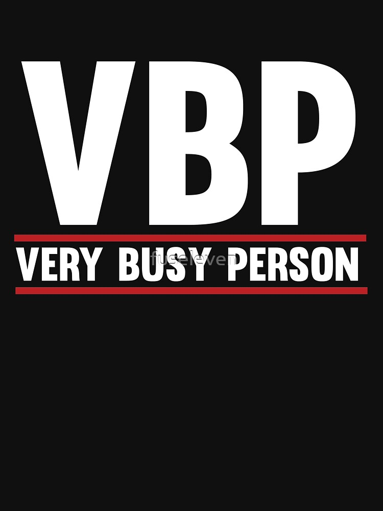 """""""Very Busy Person"""" Classic T-Shirt by fuseleven   Redbubble"""