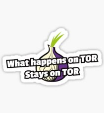 What happens on TOR, stays on TOR Sticker
