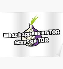 What happens on TOR, stays on TOR Poster